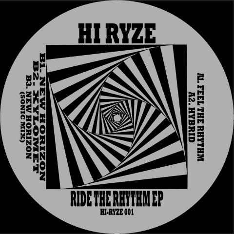 "( HI-RYZE 001 ) HI RYZE - Ride The Rhythm EP (re-issue 2018 12"" Vinyl EP) Hi Ryze"