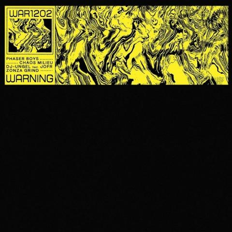 "( WAR 1202 ) PHASER BOYS / CHAOS MILIEU / DJ UNGEL / ZONZA GRIND - WAR 1202 (12"") Warning Germany"
