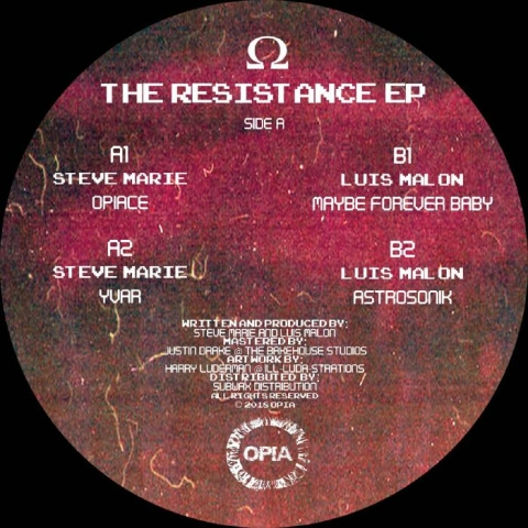 "( OPIA 002 ) Steve MARIE / LUIS MALON - The Resistance EP (12"") Opia"