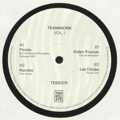 """( TESS 009 ) FIRMIN / KARABA / AIDEN FRANCIS / LES ONDES - Teamwork Vol 1 (12"""") Tessellate"""