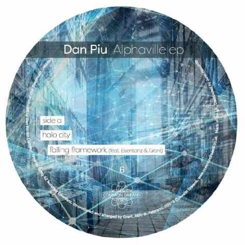 "( CMD 006 ) Dan PIU - Alphaville EP (180 gram vinyl 12"") Common Dreams"
