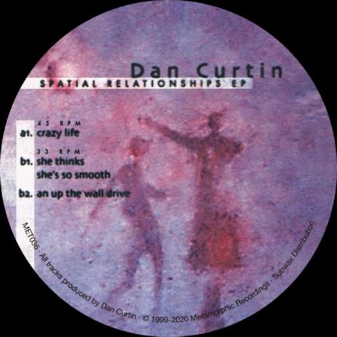 "( MET 036 ) Dan CURTIN - Spatial Relationships EP (reissue) (12"") Metamorphic US"