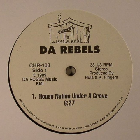 "( CHR 103 ) DA REBELS - House Nation Under A Groove (12"" repress) Clubhouse US"