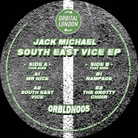 "( ORBLDN 005 ) Jack MICHAEL - South East Vice EP (12"") Orbital London"