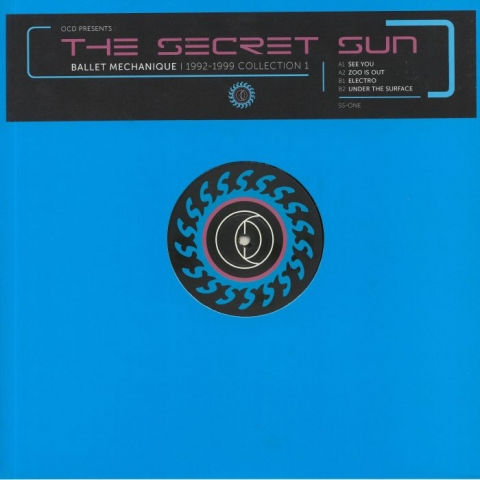 "( SS ONE ) OCD presents THE SECRET SUN - Ballet Mechanique 1992- 1999 Collection 1 (REPRESS Black vinyl BLUE COVER12"") Open Channel For Dreamers"