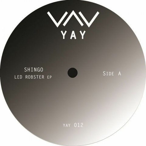 "(  YAY 012 ) SHINGO - Led Robster EP (12"") Yay"
