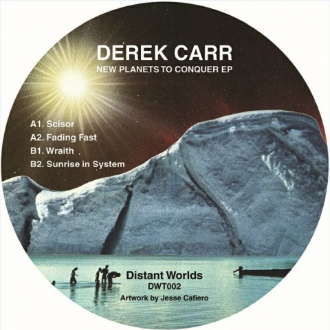 "( DWT 002 ) Derek CARR - New Planets To Conquer EP (140 gram vinyl 12"") (1 per customer) Distant Worlds"