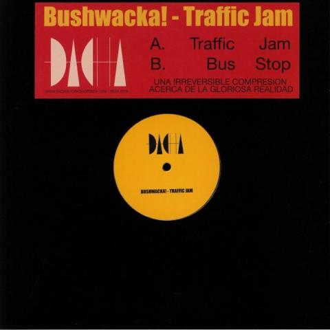 "( DCH 002 ) BUSHWACKA! - Traffic Jam (12"") Dacha Spain"