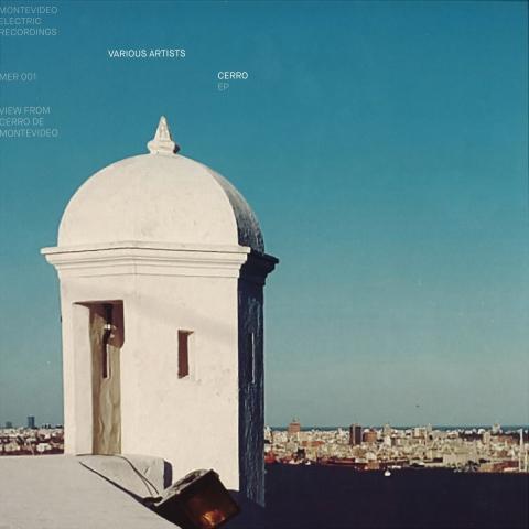 "( MER 001 ) SANTIAGO URIBE / JUAN DAIRECHSION / BRUNO DI PAOLO / COSMONAUT - Cerro EP (12"") Montevideo Electric Recordings"