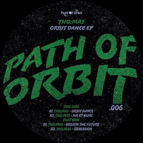 "( POO 006 ) THO:MAS - Orbit Dance EP ( 12"" vinyl ) Path Of Orbit"