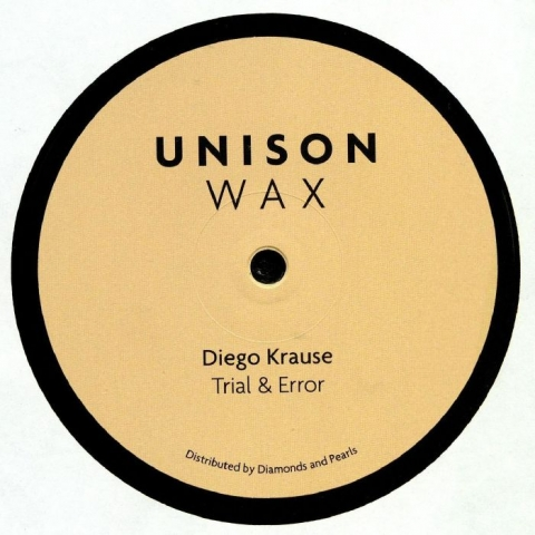 "(  UW 06 ) Diego KRAUSE - Trial & Error (12"") - Unison Wax"