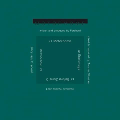 "( INCEPTUM 005 ) FOREHARD - Motorhome EP (12"") Inceptum Finland"