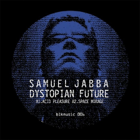 "( BLKMUSIC 006 ) Samuel JABBA - Dystopian Future EP (limited 12"") Blkmarket Music US"