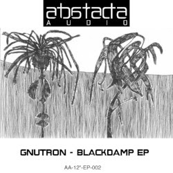 "( AA12 002EP ) GNUTRON - Blackdamp EP (12"") Abstracta Audio US"