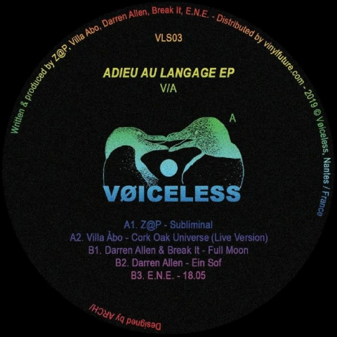 "( VLS 03 ) Z@P / VILLA ABO / DARREN ALLEN  /BREAK IT / ENE - Adieu Au Langage EP (12"") Voiceless France"