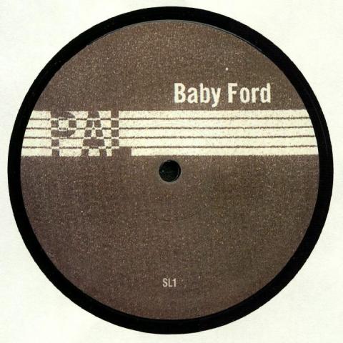 "( SL 1 ) BABY FORD - SL 01 (repress) (140 gram vinyl 12"" repress) Pal SL"
