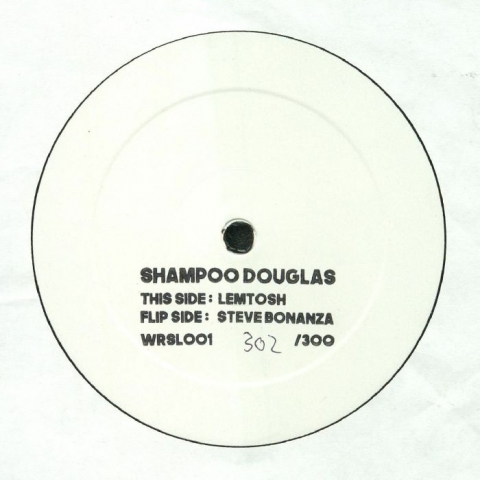 "( WRSL 001 ) SHAMPOO DOUGLAS - Steve Bonanza/Lemtosh EP (hand-numbered hand-stamped 12"" limited to 300 copies) Wurzel Germany"