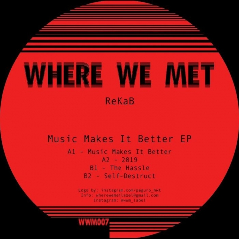"(  WWM 007 )  REKAB - Music Makes It Better EP (12"") Where We Met"