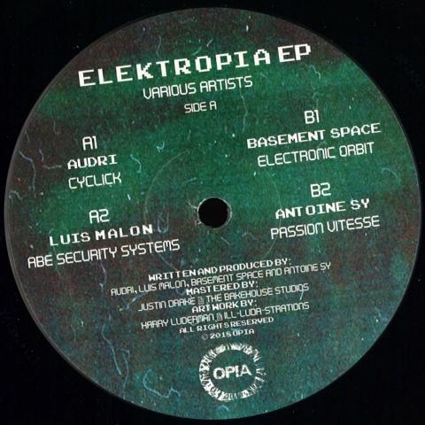 "( OPIA 001 ) AUDRI  LUIS MALON  BASEMENT SPACE  ANTOINE SY - Elektropia EP (12"") Opia"