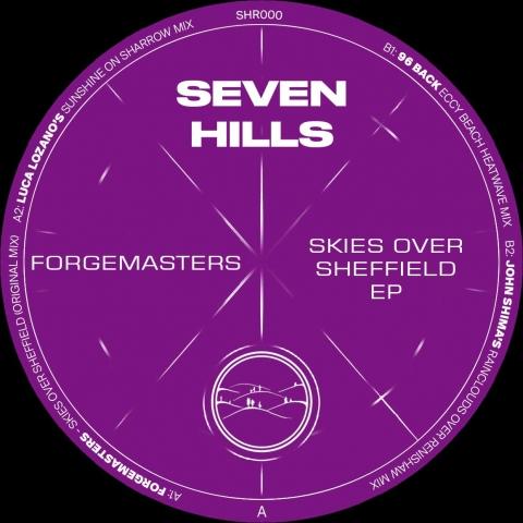 "( SHR 000 ) FORGEMASTERS - Skies Over Sheffield EP (Incl. Luca Lozano, John Shima and 96 Back Remixes) (12"") Seven Hills"