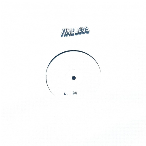 "( TL 06 ) VARIOUS ARTISTS - Timeless 06 (12"" White Label, Ltd 250 copies, Hand Stamped, W/ Insert) Timeless"