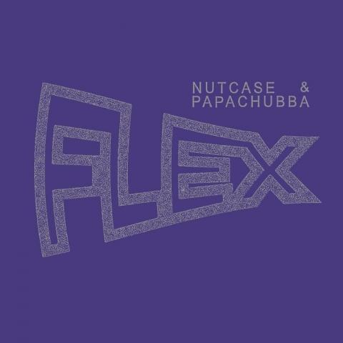 "( BE 008 ) NUTCASE & PAPACHUBBA - Flex (12"") Best Effort"