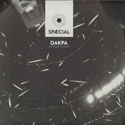 ( SPCL001 ) Dakpa - Half Broken Planet Ep - SPAECIAL