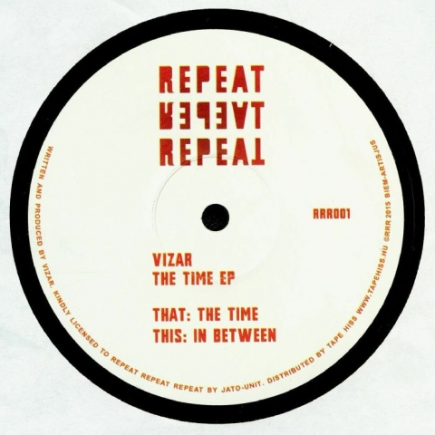 "( RRR 001 ) VIZAR - The Time EP (12"" repress) Repeat Repeat Repeat Hungary"