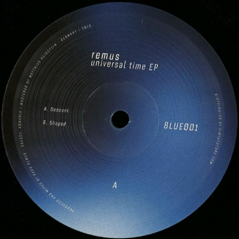"""(  BLUE 001 ) REMUS - Universal Time EP  FORTHCOMING 12"""" - Blue Romania"""