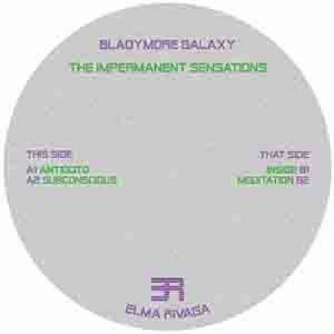 "( EMRVG 001 ) BLADYMORE GALAXY - The Impermanent Sensations (12"")  Elma Rivaga US"
