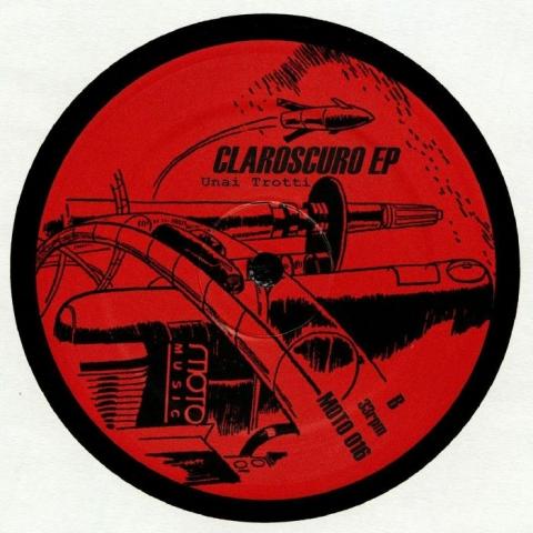 """( MM 016 ) Unai TROTTI - Claroscuro EP (12"""") Moto Music"""
