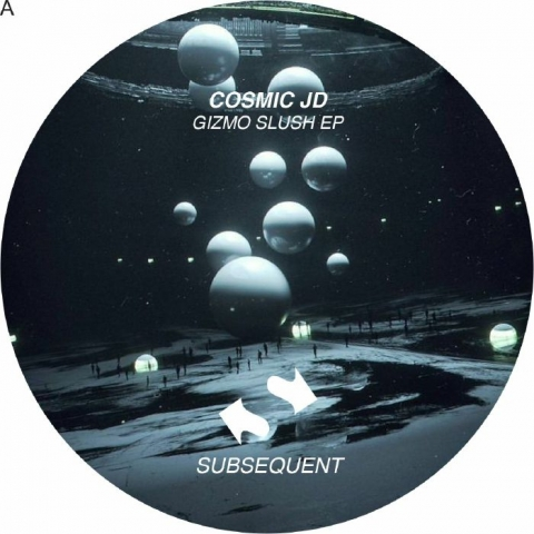 """( SUB 010 ) COSMIC JD - Gizmo Slush EP (12"""") Subsequent"""