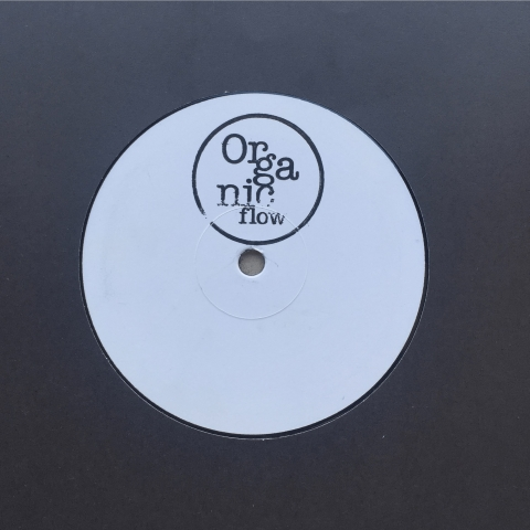"( FLOW 001 ) ORGANIC FLOW - Ilya EP (12"") Organic Flow"