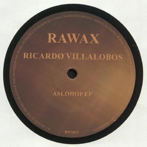 "( RWX 012 ) Ricardo VILLALOBOS - Aslohop EP (12"") Rawax Germany"