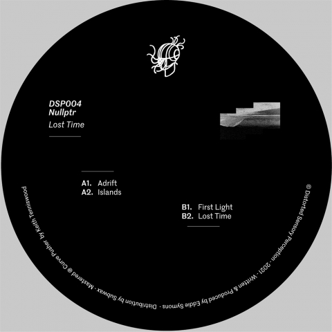 """( DSP 004 ) NULLPTR - Lost Time EP ( 12"""" vinyl ) Distorted Sensory Perception"""