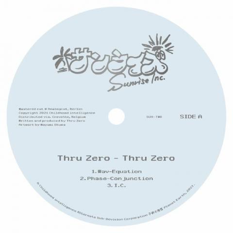 "( SUNTWO ) THRU ZERO - Thru Zero (12"") Sunrise Inc"