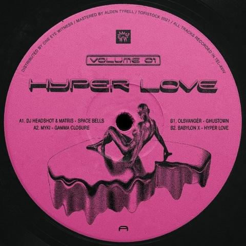 "( TFSK 009 ) DJ HEADSHOT / MATRIS / MYKI / OLSVANGER / BABYLON X Hyper Love Vol 01 (12"" limited to 200 copies) Tofistock Israel"