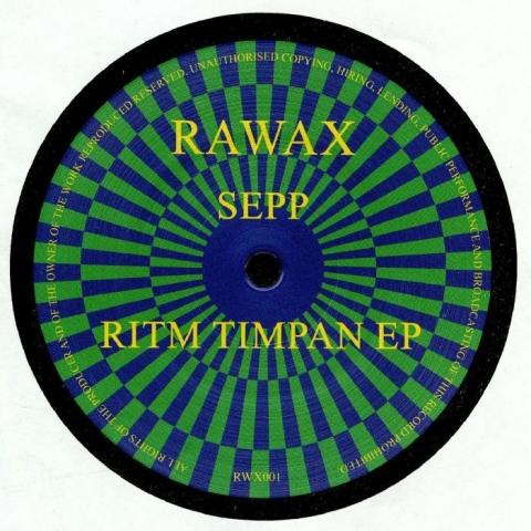 "( RWX 01 ) SEPP - Ritm Timpan EP (12"") - Rawax Germany"