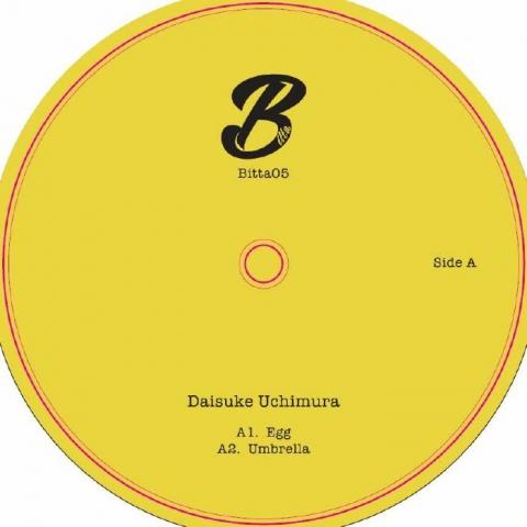 """( BITTA 005 ) Daisuke UCHIMURA - Egg EP (12"""") Bitta Japan"""