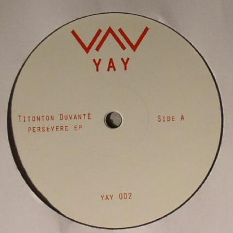 "( YAY 002 )  Titonton DUVANTE - Persevere EP - (12"") - Yay"