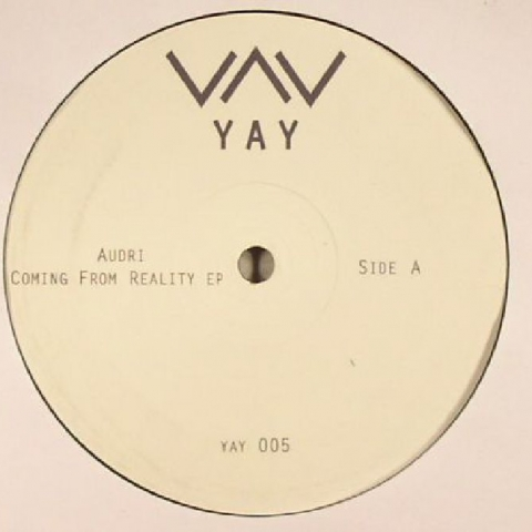 "( YAY 005 ) AUDRI - Coming From Reality EP (12"") - Yay"