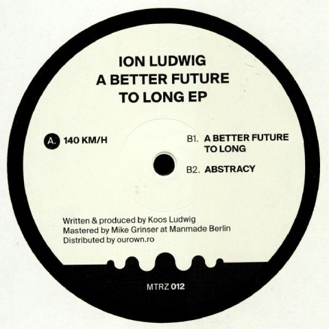 "(  MTRZ 012 )  Ion LUDWIG - A Better Future To Long EP (180 gram vinyl 12"") Metereze Romania"