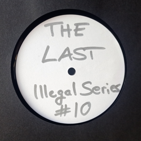 "( IS10 ) UNKNOWN ARTIST - The Last On (12"") Illegal Series"