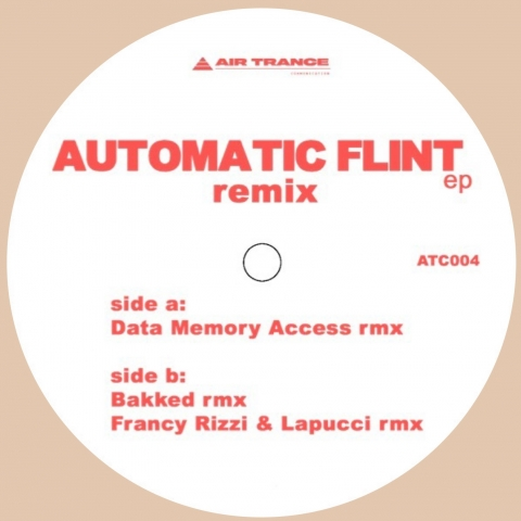 "( ATC 004 ) AUTOMATIC FLINT EP - The remixes (12"") Air Trance Communication"