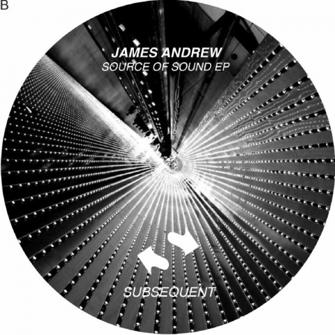 """( SUB 011 ) James ANDREW - Source Of Sound EP (12"""") Subsequent"""