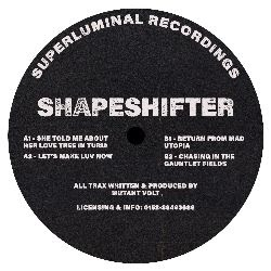 "( SUPLU 003 ) MUTANT VOLT - Shapeshifter EP (12"") Superluminal"