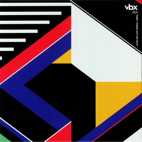 "( VBX 005 ) FERRO - I Change Just Like You EP (12"") VBX"