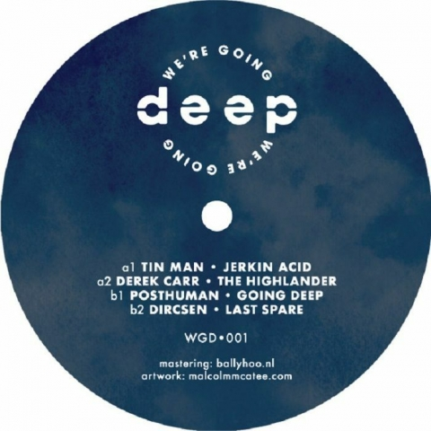 "( WGD 001 ) TIN MAN / DEREK CARR / POSTHUMAN / DIRCSEN - Volume 1 (12"") We're Going Deep"