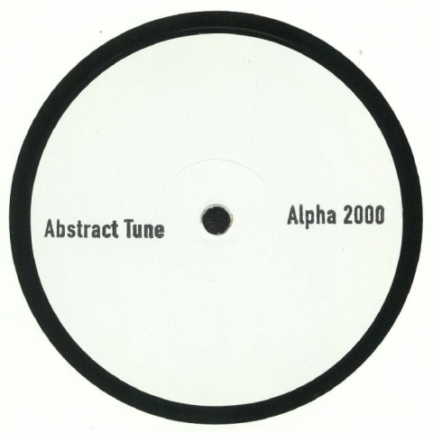 "( ALPHA 2000 001 ) ABSTRACT TUNE - ALPHA 2000 001 (hand-stamped 12"") Alpha 2000"