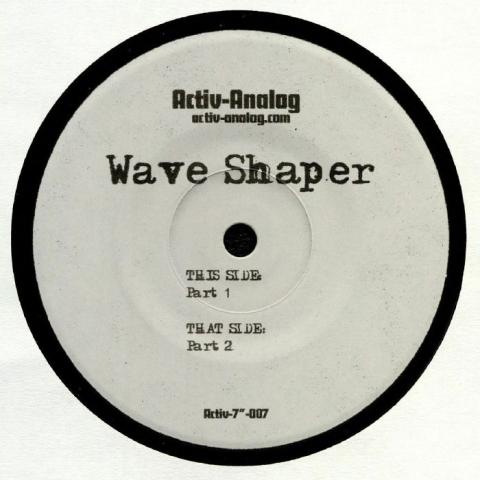 "( ACTIV 0077 ) WAVE SHAPER - Wave Shaper (7"" limited to 100 copies) Activ Analog"